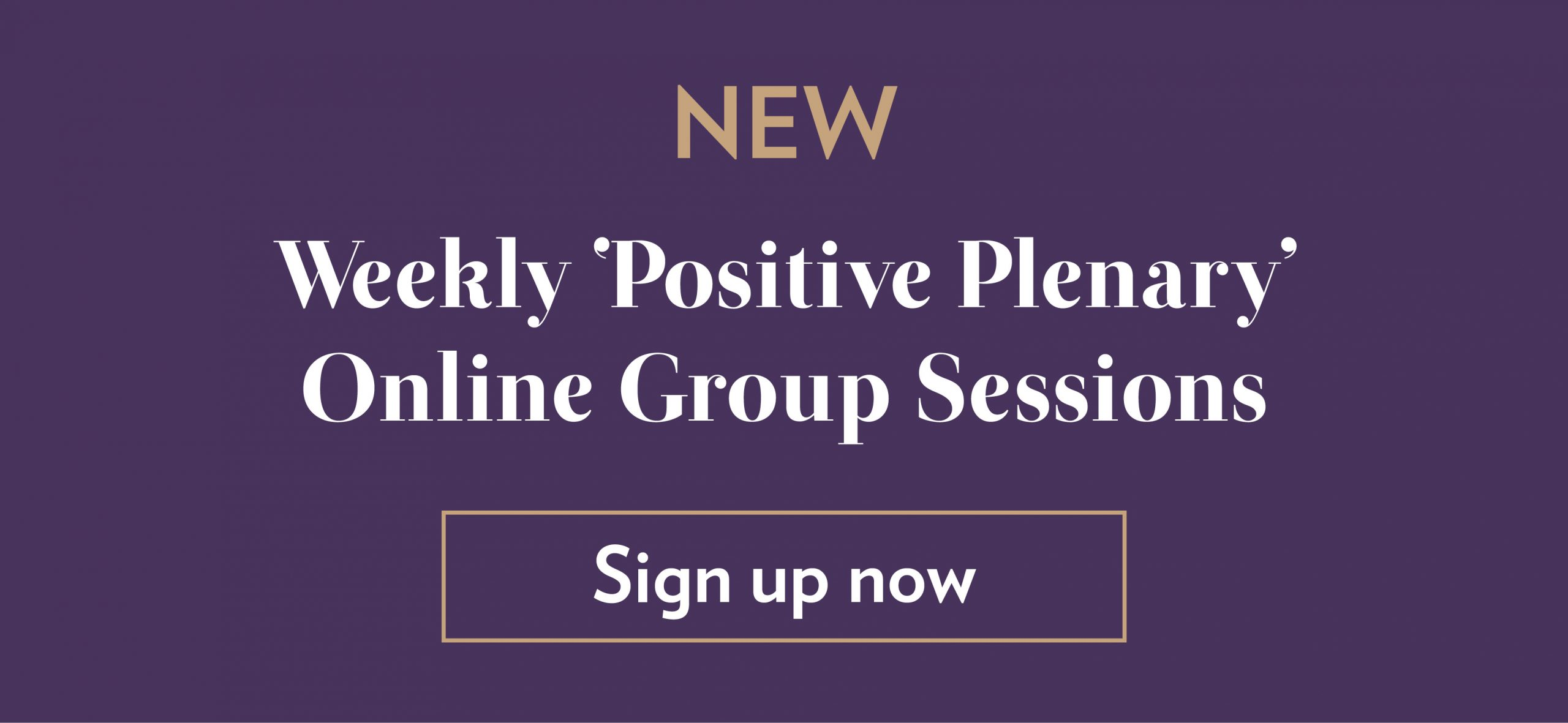 New Online Positive Plenary Group Sessions